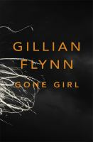 Gone girl / Gillian Flynn