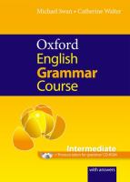 Oxford English grammar course: Intermediate : a grammar practice book for intermediate and upper-intermediate students of English : with answers