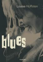 Blues [Elektronisk resurs] / Louise Hoffsten