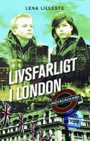 Livsfarligt i London / Lena Lilleste