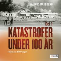 Katastrofer under 100 år: D. 1