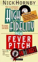 High fidelity ; Fever pitch